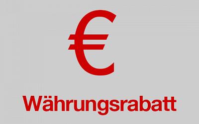 Profitieren Sie jetzt vom Währungsrabatt !